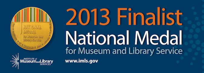 CMA Finalist for 2013 National Medal for Museum and Library Service